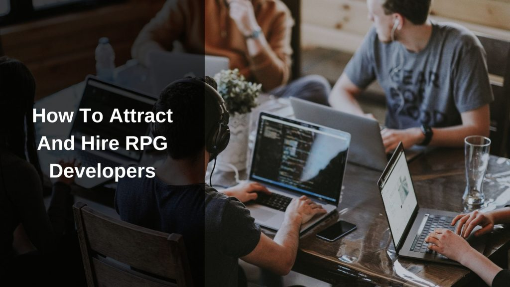 Attract and hire RPG developers