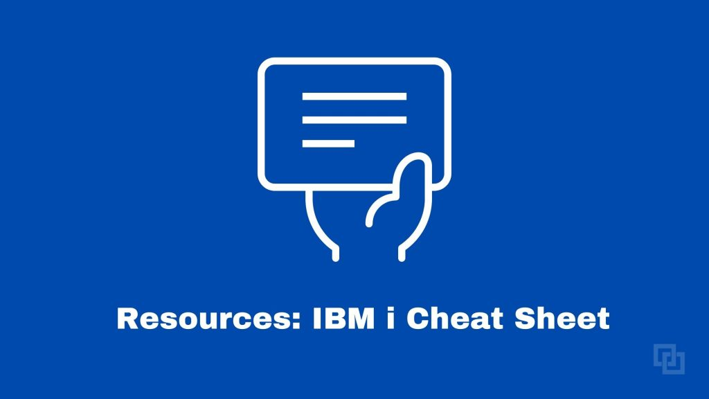 IBM i cheat sheet